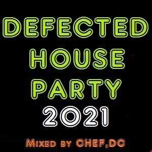 DEFECTED  HOUSE  PARTY  2021