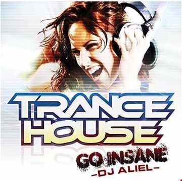 TRANCE HOUSE GO INSANE