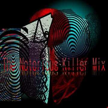 The Notorious Killer Mix