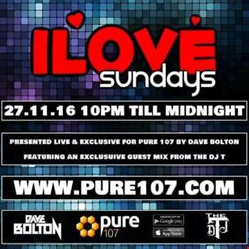 Dave Bolton ILOVE Sundays 27.11.16 feat The DJT