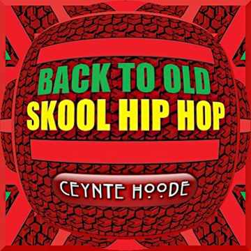 Back To Old Skool Hip Hop