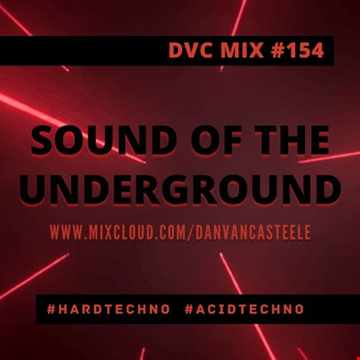DVC MIX #154 / Sound of the Underground