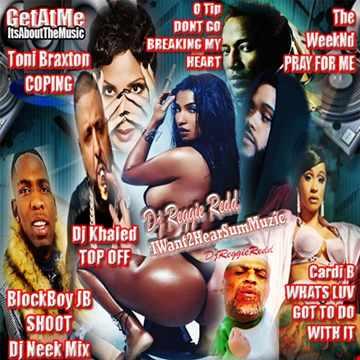 GetAtMe DjReggieRedd IWant2SumMuzic num 1 ft Dj Khaled Top Off