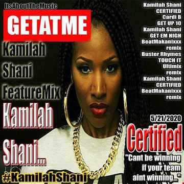 GetAtMe Featuremix Kamilah Shani Certified