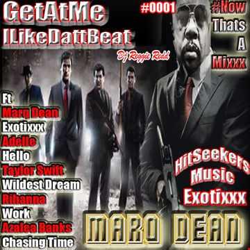 GetAtMe ILikeDattBeat ft MarqDean Exotixxx