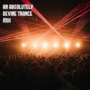 An Absolutely Devine Trance Mix