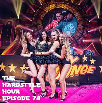 The Hardstyle Hour Episode 74