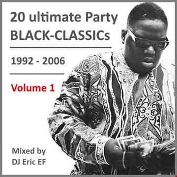 BLACK CLASSICS - PARTY MIX - 1 --  (1992-2006)