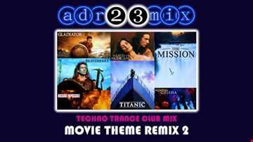 MOVIE THEME REMIX 2 (adr23mix) Techno Trance Club Mix