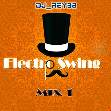 """ELECTRO SWING MIX 1""-  DJ REY98"