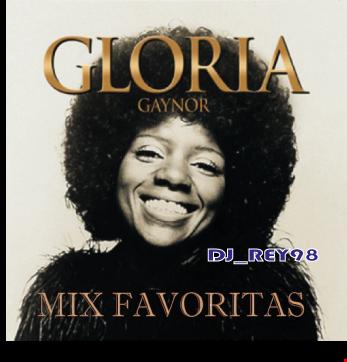 """""""GLORIA GAYNOR"""" MIX FAVORITAS-DJ_REY98"""