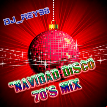 NAVIDAD DISCO 70'S MIX  -DJ_REY98