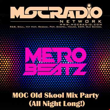 MOC Old Skool Mix Party (All Night Long!) (Aired On MOCRadio.com 4-17-21)