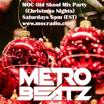 MOC Old Skool Mix Party (Christmas Nights) (Aired On MOCRadio.com 12-19-20)