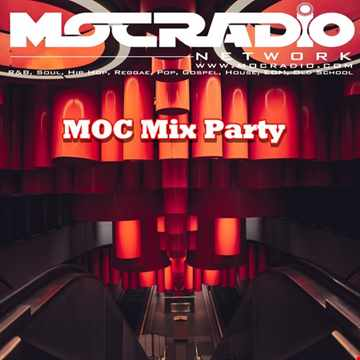 MOC Mix Party (Aired On MOCRadio.com 7-24-20)
