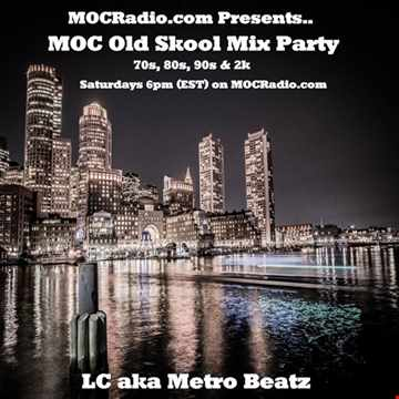 MOC Old Skool Mix Party (Move The Crowd) (Aired On MOCRadio.com 7-27-19)