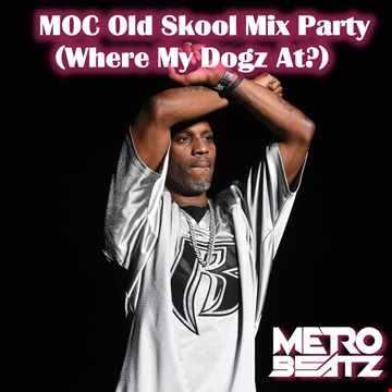 MOC Old Skool Mix Party (Where My Dogz At) (Aired On MOCRadio.com 4-10-21)