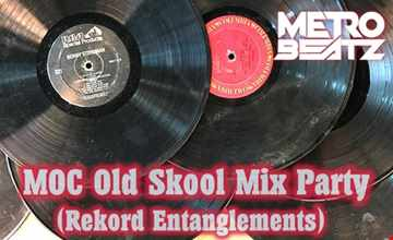MOC Old Skool Mix Party (Rekord Entanglements) (Aired On MOCRadio.com 7-25-20)