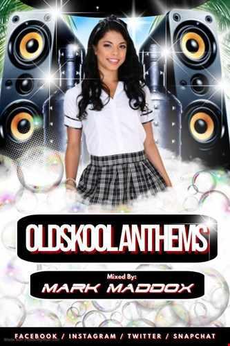 Mark Maddox Oldskool Anthems