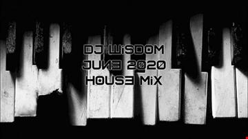 Dj Wisdom - June 2020 - House Mix