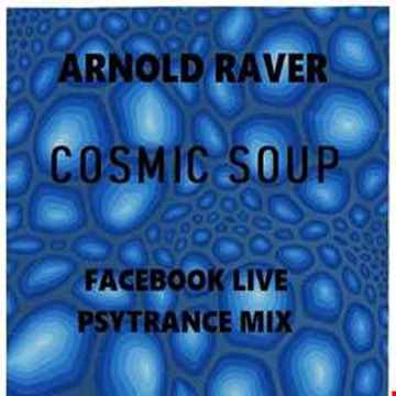 COSMIC SOUP (PSYTRANCE MIX) (RE-UPLOADED)
