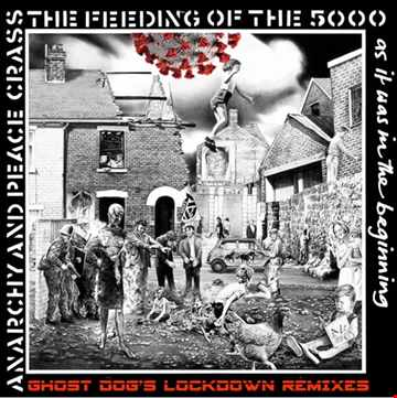 CRASS Feeding of the 5000 (GHOST DOG's continuous Lockdown Remixes mix)