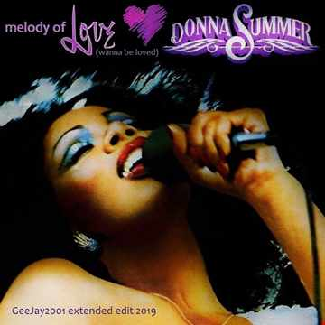 Donna Summer - Melody Of Love - GeeJay2001 extended edit 2019