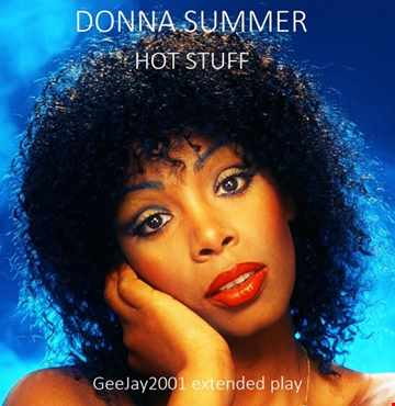 Donna Summer - Hot Stuff (GeeJay2001 extended play)