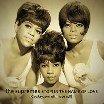 The Supremes - Stop! In The Name Of Love - GeeJay2001 ultimate edit