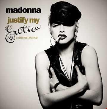 Madonna - Justify My Erotica (GeeJay2001 mashup)