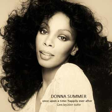 Donna Summer - Once Upon A Time / Happily Ever After - GeeJay2001 suite