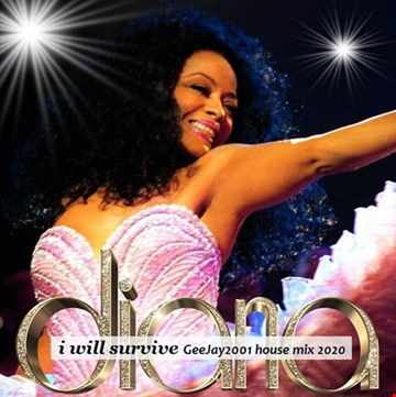 Diana Ross - I Will Survive - GeeJay2001 house mix 2020 (short version)