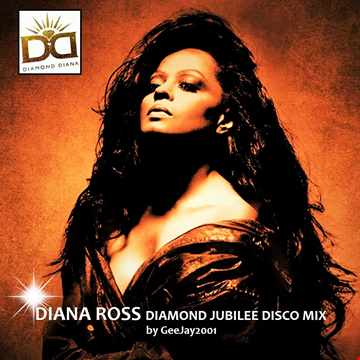 Diana Ross - Diamond Jubilee Disco Mix by GeeJay2001