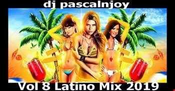 dj pascalnjoy vol 8 latino mix 2019