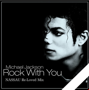 Michael Jackson - Rock With You (NASSAU Re Loved Mix)