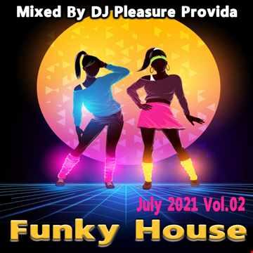 Pleasure Provida - Funky House July 2021 Vol.02