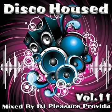 Pleasure Provida - Disco Housed Vol.11