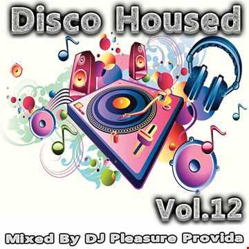 Pleasure Provida - Disco Housed Vol.12