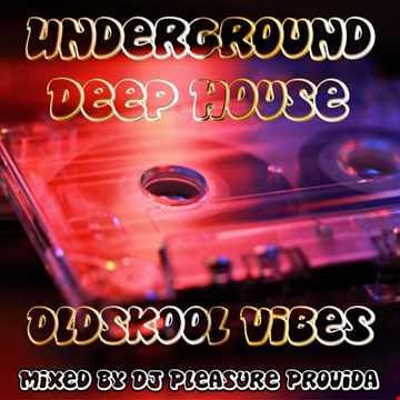 Pleasure Provida - Underground Deep House (Oldskool)