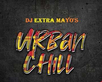 DJ EXTRA MAYO'S URBAN CHILL
