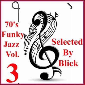 70's Funky Jazz Selection Vol. 3 - Mixed By Blick
