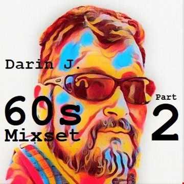 Darin J. 60s Mixset [Part 2] (2018)