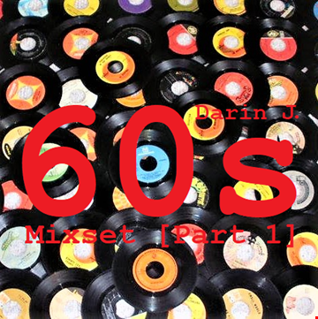 Darin J. 60s Mixset [Part 1] (2018)