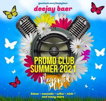 VA  - Promo Club Summer 2021 Megamix Pt.2 (Mixed by DJ Baer)