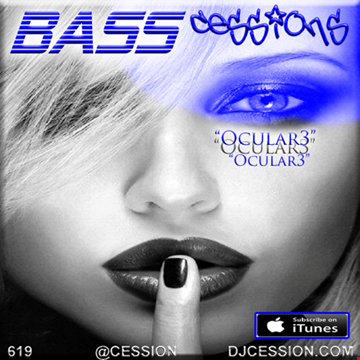 """Ces and the City PODCAST 69::: Bass Cessions3 """"Ocular3"""""""