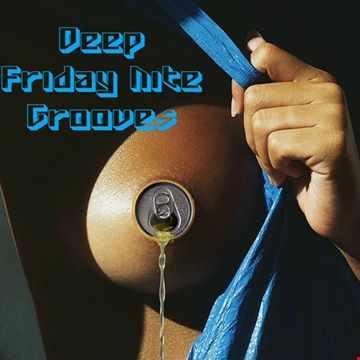 Friday Nite Deep Grooves
