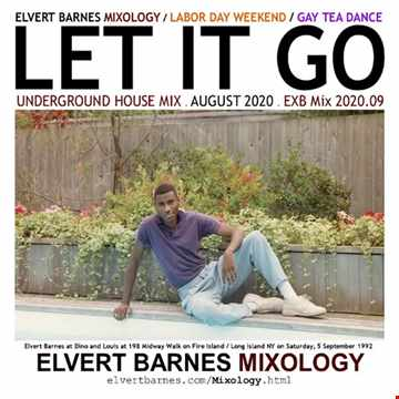 August 2020 LET IT GO Underground House (Labor Day Weekend / Gay Tea Dance) Mix