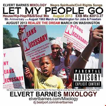 August 2013 LET MY PEOPLE GO Underground House (Realize The Dream March on Washington) Mix