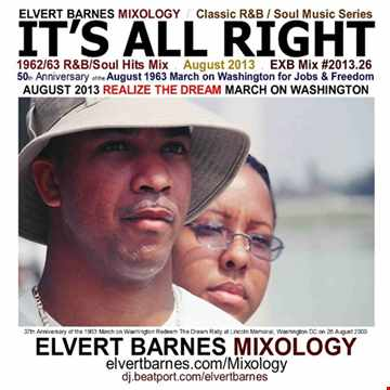 August 2013 IT'S ALL RIGHT (1962 & 1963 R&B / Soul Hits) March on Washington Mix