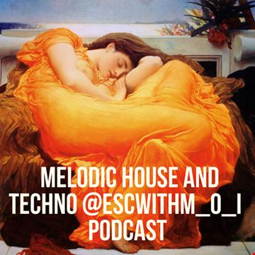 #MelodicHouse and #Techno @ESCwithM_O_I #Podcast